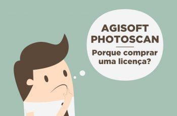 Agisoft PhotoScan: Por que comprar uma licença?