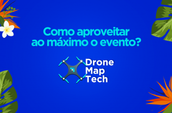 DroneMap Tech: como aproveitar ao máximo o evento