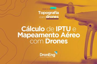 Semana de workshops da Droneng: Cálculo de IPTU e mercado de mapeamento aéreo foram o foco do penúltimo dia de palestras