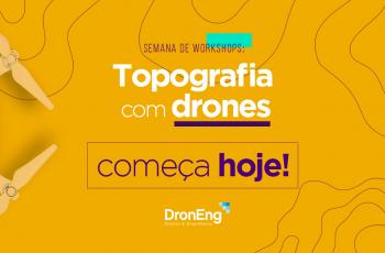 Começa hoje a semana de workshops da Droneng
