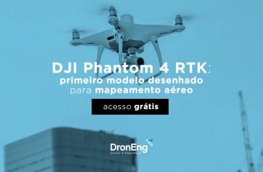 DJI Phantom 4 RTK: primeiro modelo da fabricante desenhado para mapeamento aéreo