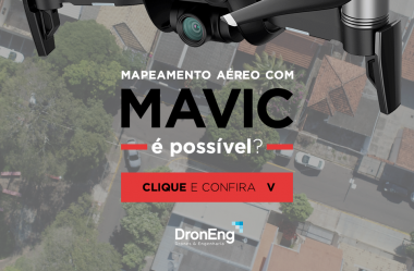 Mapeamento aéreo com a linha DJI MAVIC: é possível?