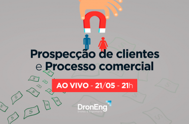 Prospecção de clientes e processo comercial: participe do workshop da Droneng