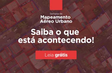 Semana de mapeamento aéreo urbano: saiba o que está rolando