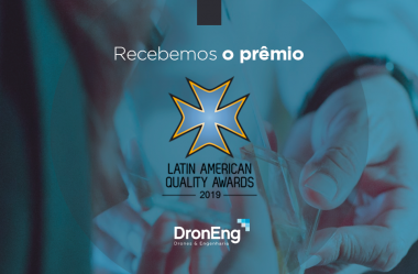 Droneng ganha prêmio internacional de qualidade: Latin American Quality Awards 2019
