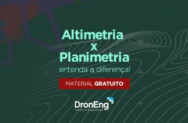 Altimetria e Planimetria: entenda a diferença