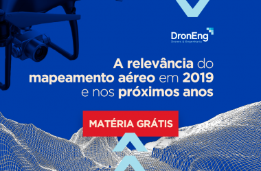 A relevância do Mapeamento Aéreo em 2019 e nos próximos anos