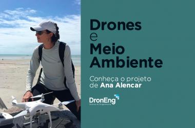 Drones e meio ambiente: Conheça o projeto de Ana Alencar