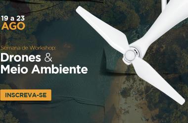 Semana de Workshops Drones & Meio Ambiente: saiba tudo