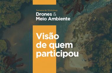 Semana de workshops Drones & Meio Ambiente: visão de quem participou!