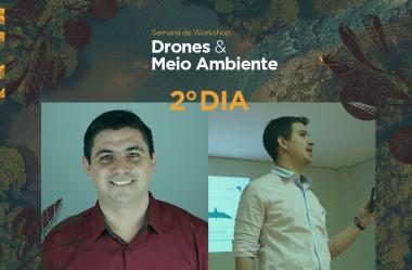 Segundo dia: Semana de Workshops Drones & Meio Ambiente