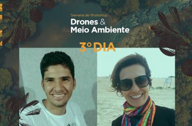 Terceiro dia: Semana de workshops Drones & Meio Ambiente