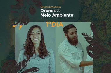 Acompanhe a programação da Semana de Workshops Drones & Meio ambiente