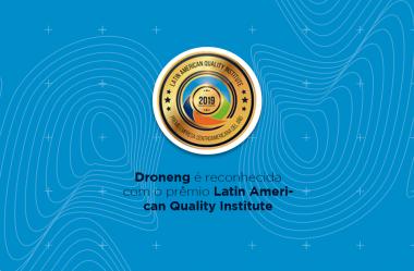 Droneng é reconhecida com o prêmio Latin American Quality Institute