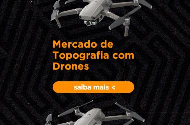 Mercado de topografia com drones: tudo que você precisa saber