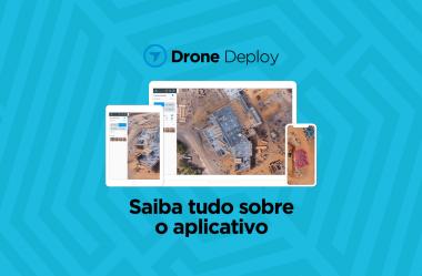 Drone Deploy: saiba tudo sobre o aplicativo