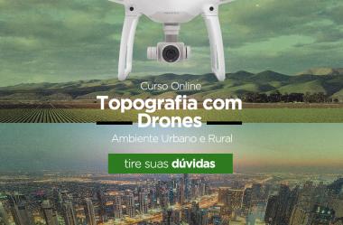 Curso Online Topografia com Drones Ambiente Urbano e Rural: tire suas dúvidas