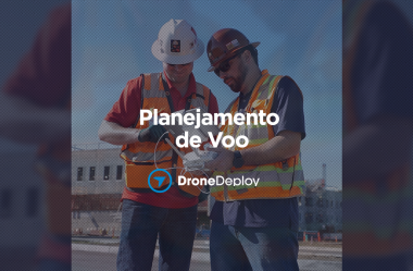 DroneDeploy: metodologia convencional e linear
