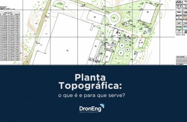 Planta Topográfica: o que é e para que serve?