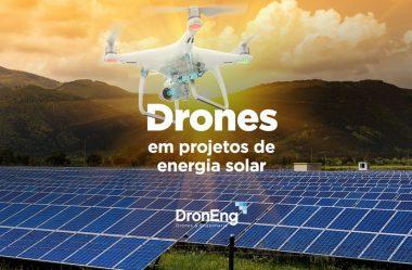 Energia Solar: como os drones são utilizados em projetos como esse?