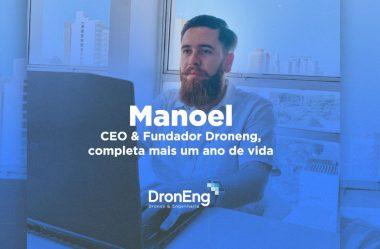 Manoel, CEO & Fundador Droneng, completa mais um ano de vida